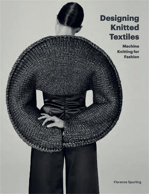 Designing Knitted Textiles: Machine Knitting for Fashion book