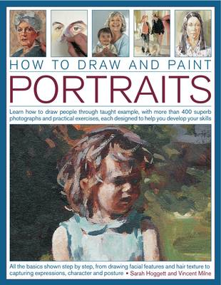 How to Draw and Paint Portraits by Sarah & Milne, Vincent Hoggett