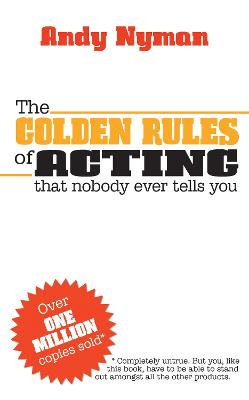 The Golden Rules of Acting that Nobody Ever Tells You by Andy Nyman
