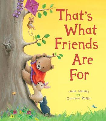 That's What Friends Are For by Julia Hubery