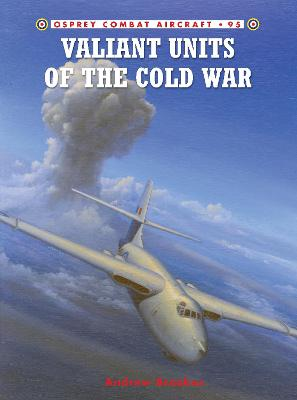 Valiant Units of the Cold War by Andrew J. Brookes