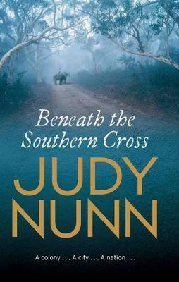 Beneath The Southern Cross by Judy Nunn