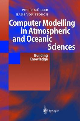 Computer Modelling in Atmospheric and Oceanic Sciences by Peter Muller