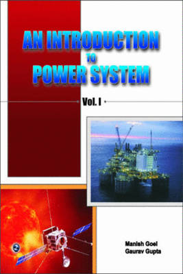 An Introduction to Power System  Vol. I by Manish Goel