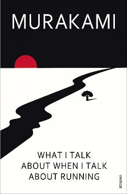 What I Talk About When I Talk About Running by Philip Gabriel