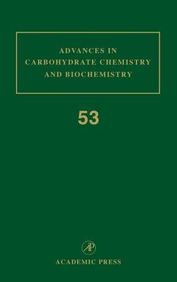 Advances in Carbohydrate Chemistry and Biochemistry  Volume 51 by Derek Horton