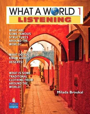 What a World Listening 1: Amazing Stories from Around the Globe (Student Book and Classroom Audio CD) book