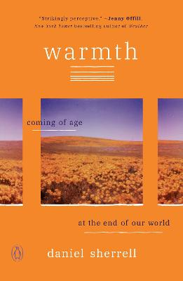 Warmth: Coming of Age at the End of Our World by Daniel Sherrell