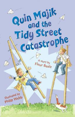 Quin Majik and the Tidy Street Catastrophe by Fleur Beale