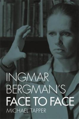 Ingmar Bergman's Face to Face by Michael Tapper