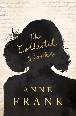 The Collected Works by Anne Frank