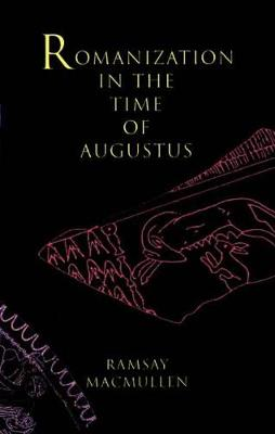 Romanization in the Time of Augustus book