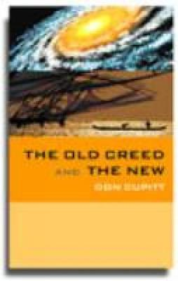 The Old Creed and the New by Don Cupitt