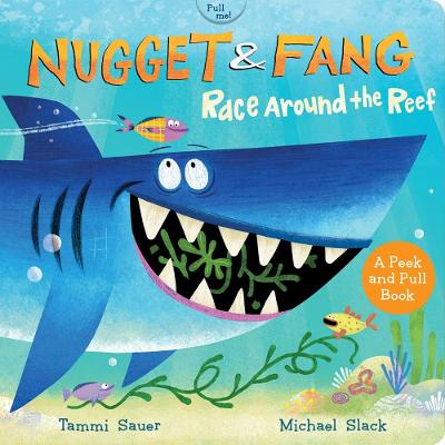 Nugget and Fang: Race Around the Reef (Board Book) by Tammi Sauer