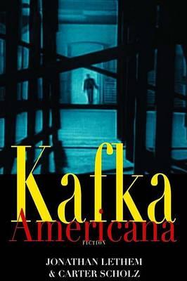 Kafka Americana by Jonathan Lethem