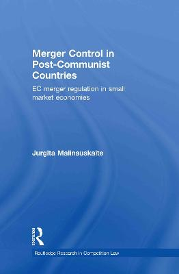 Merger Control in Post-Communist Countries book