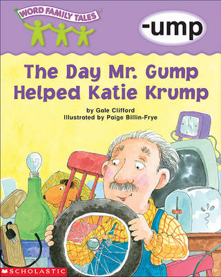 The Day Mr. Gump Helped Katie Krump by Gale Clifford