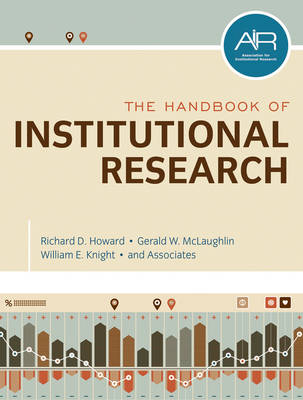 The Handbook of Institutional Research by Richard D. Howard