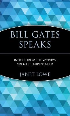 Bill Gates Speaks by Bill Gates
