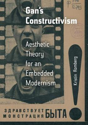 Gan's Constructivism: Aesthetic Theory for an Embedded Modernism book
