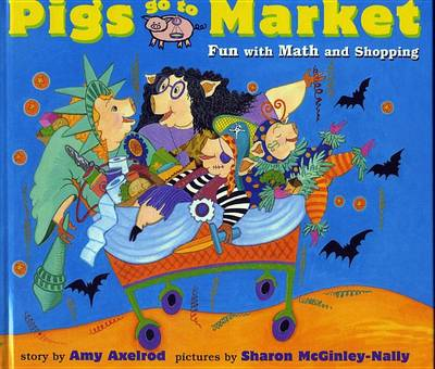 Pigs Go to Market by Sharon McGinley-Nally