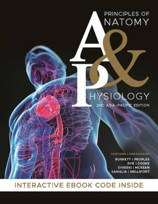 Principles of Anatomy and Physiology, 2nd Asia-Pacific Edition Hybrid by Gerard J. Tortora