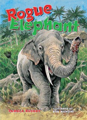 Rigby Literacy Collections Take-Home Library Upper Primary: Rogue Elephant (Reading Level 30+/F&P Level V-Z) by Pamela Rushby