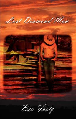 Lost Diamond Man by Bev Faitz