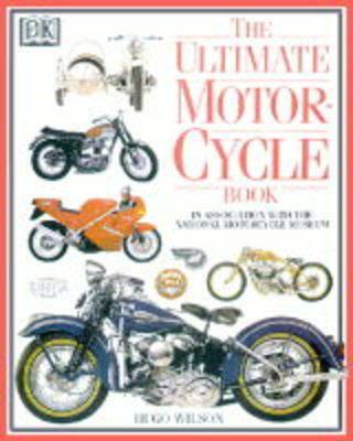 DK Ultimates: Ultimate Motorcycle by Hugo Wilson