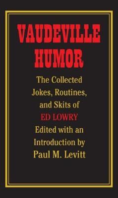 Vaudeville Humor by Ed Lowry