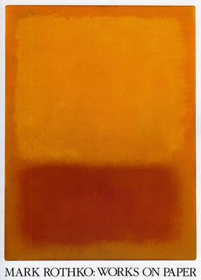 Mark Rothko: Works on Paper by Bonnie Clearwater