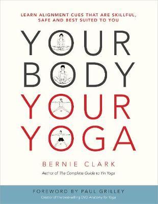 Your Body, Your Yoga by Bernie Clark