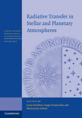 Radiative Transfer in Stellar and Planetary Atmospheres by Lucio Crivellari