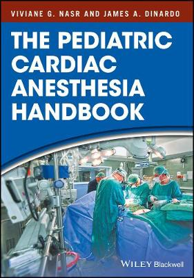 The Pediatric Cardiac Anesthesia Handbook by James A. Dinardo