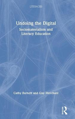 Undoing the Digital: Sociomaterialism and Literacy Education book