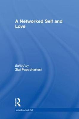 A Networked Self and Love by Zizi Papacharissi