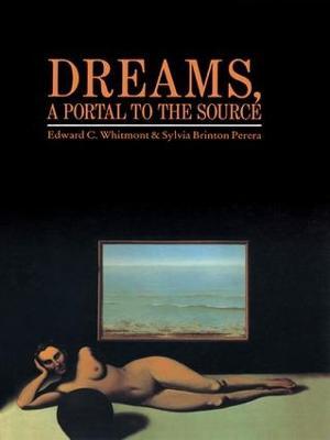 Dreams, A Portal to the Source by Edward C. Whitmont