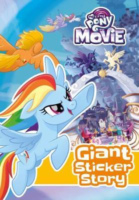 My Little Pony Movie: Giant Sticker Storybook by Egmont Publishing UK