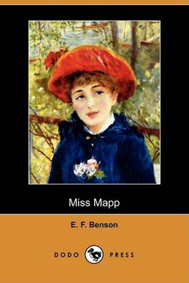 Miss Mapp (Dodo Press) by E F Benson