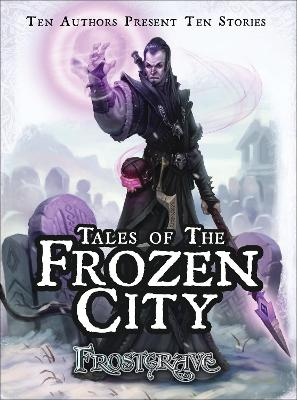 Frostgrave - Tales of the Frozen City by Joseph A. McCullough