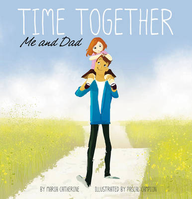 Time Together: Me and Dad by Maria Catherine