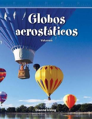 Globos Aerostaticos (Hot Air Balloons): Volumen (Volume) by Dianne Irving