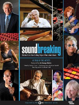 Soundbreaking: Stories from the Cutting Edge of Recorded Music by Robert Santelli