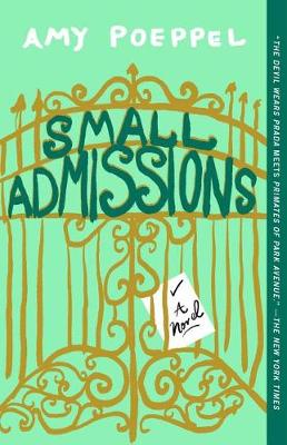 Small Admissions: A Novel by Amy Poeppel