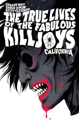 The True Lives Of The Fabulous Killjoys: California Library Edition by Gerard Way