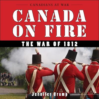 Canada on Fire by Jennifer Crump