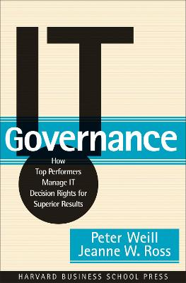 IT Governance by Peter Weill