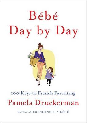 Bebe Day by Day by Pamela Druckerman