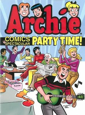Archie Comics Spectacular: Party Time! book