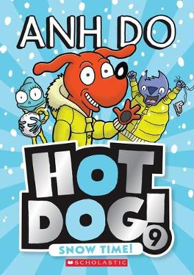 Hotdog #9!: Snow Time! by Anh Do